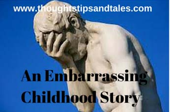 An Embarrassing Childhood Story
