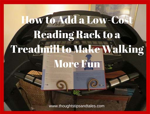 How to Add a Low-Cost Reading Rack to a Treadmill to Make Walking More Fun