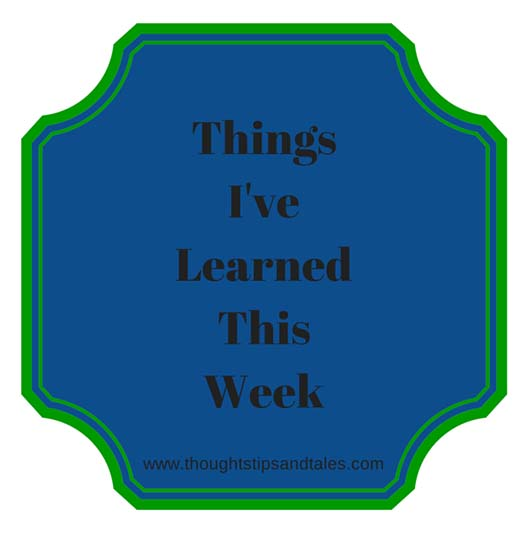 Things I've Learned This Week