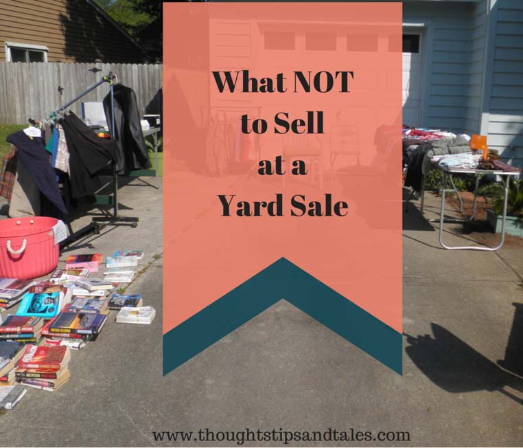 Exceptional Garage Sale Ideas Organize Part - 8: Things NOT To Sell At A Yard Sale