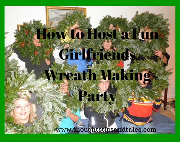 How to Host a Fun Girlfriends Wreathmaking party