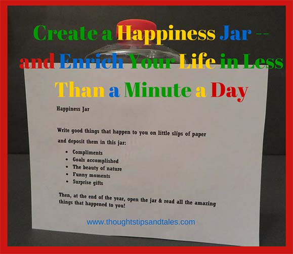 Create a Happiness Jar -- and Enrich Your Life in Less Than a Minute a Day
