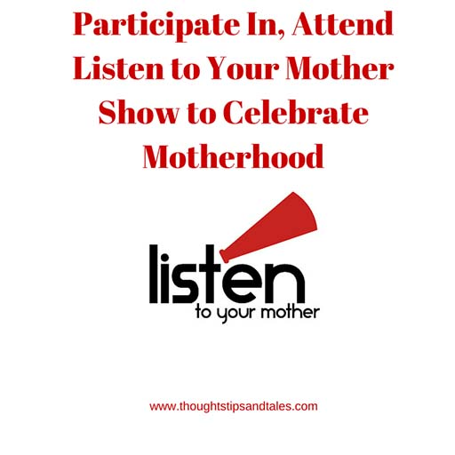 Participate In, Attend Listen to Your Mother Show to Celebrate Motherhood