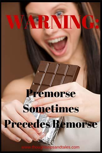 Premorse Sometimes Precedes Remorse