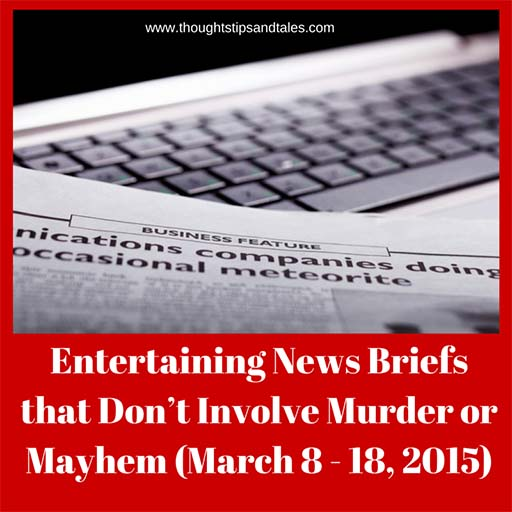Entertaining News Briefs March 8-18, 2015