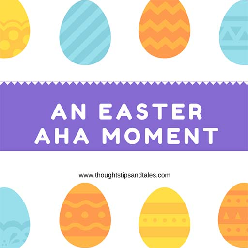 AN EASTER AHA MOMENT