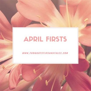 April Firsts