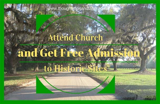 Attend Church and Get Free Admission to Historic  Sites