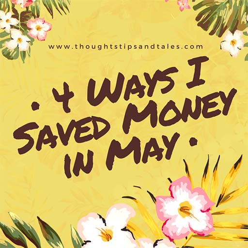 4 Ways I Saved Money in May