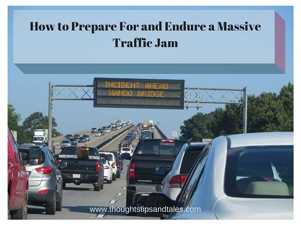 How to Prepare For and Endure a Massive Traffic Jam