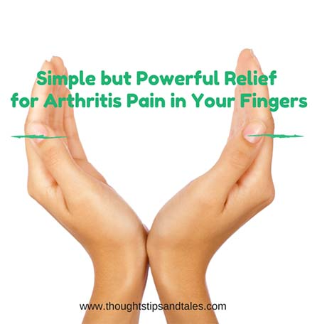 Simple and powerful relief for arthritis pain in your fingers