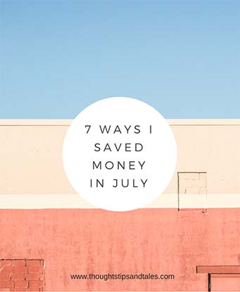7 Ways I Saved Money In July