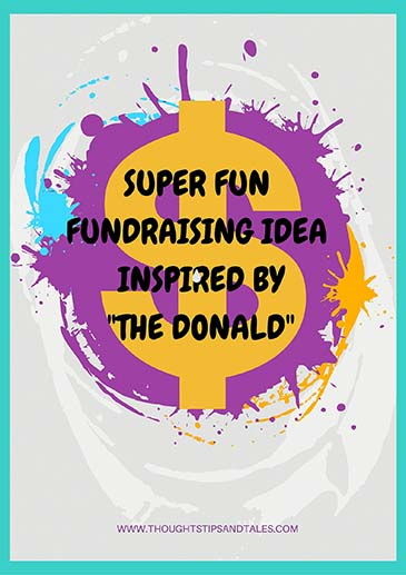 super fun fundraising idea inspired by The Donald
