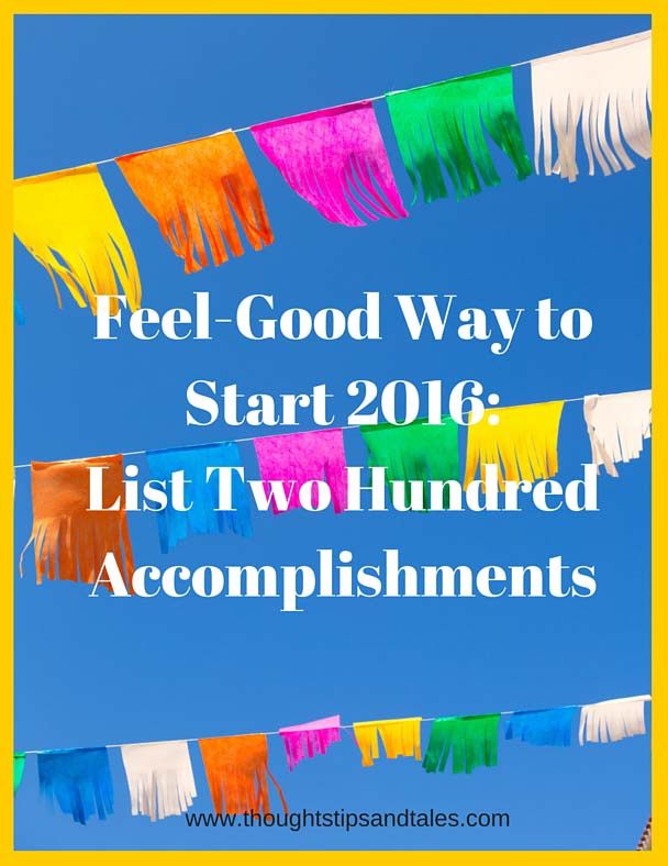 Feel-Good Way to Start 2016: List 200 Accomplishments