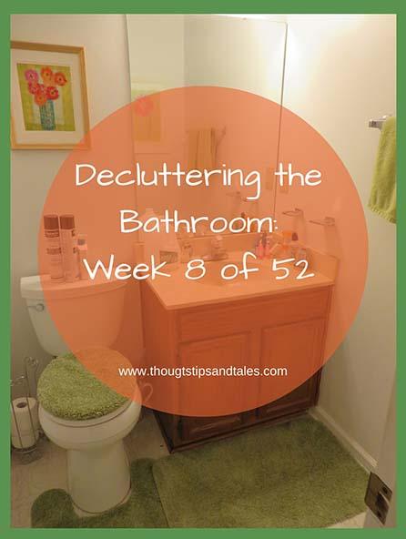 Decluttering the Bathroom: Week 8 of 52
