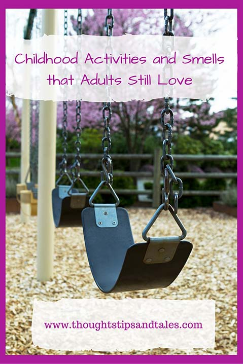 Childhood Activities and Smells that Adults Still Love