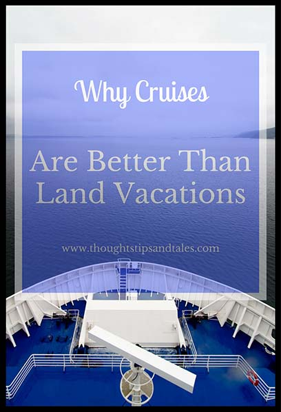 Why cruises are better than land vacations