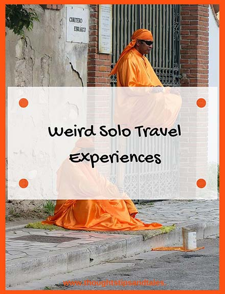 Weird Solo Travel Experiences
