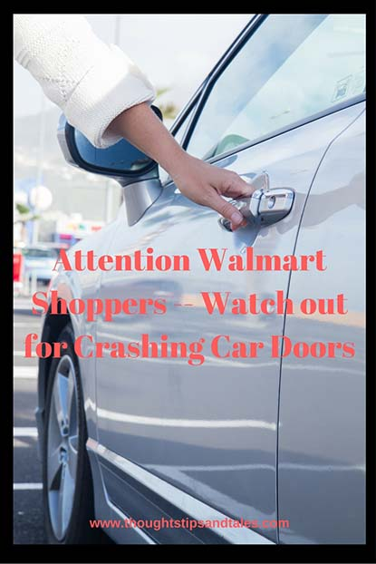 Attention Walmart Shoppers -- Watch out for Crashing Car Doors