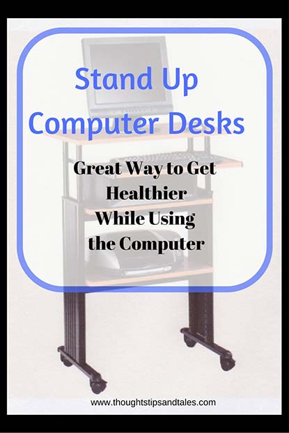Stand Up Computer Desks Great Way to Get Healthier While Using the Computer