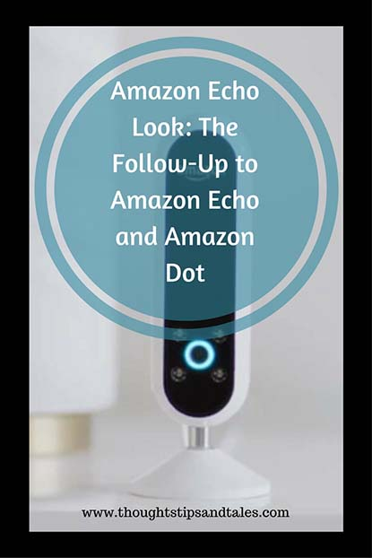 Amazon Echo Look_ The Follow-Up to Amazon Echo and Amazon Dot