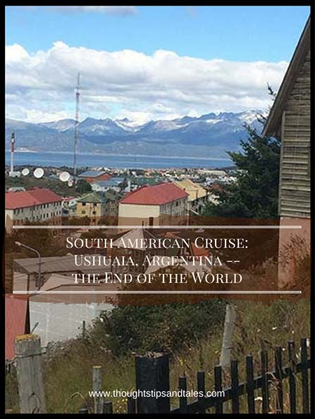 South American Cruise_Ushuaia, Argentina -- the End of the World