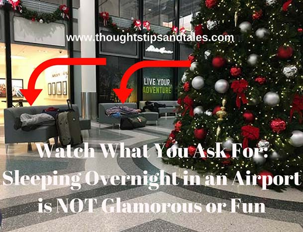 Watch What You Ask For_ Sleeping Overnight in an Airport is NOT Glamorous or Fun