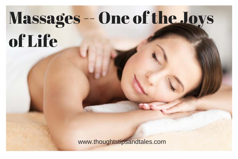 Massages -- One of the Joys of Life