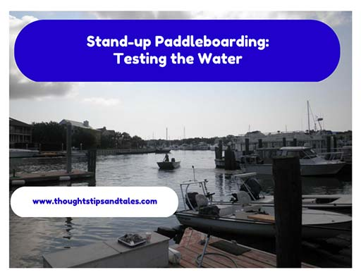 Stand-up Paddleboarding: Testing the Water
