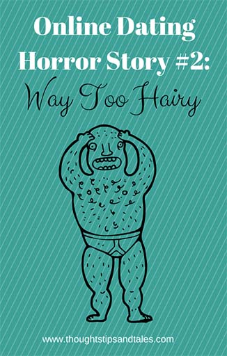 Online Dating Horror Story #2: Way Too Hairy