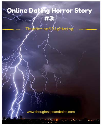 Online Dating Horror Story #3: Thunder and Lightning