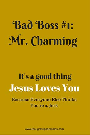 Bad Boss #1: Mr. Charming