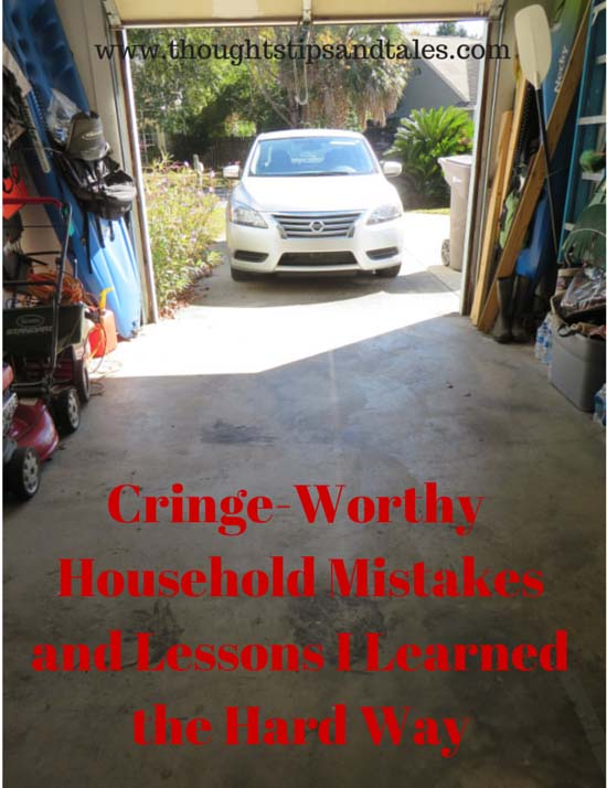 Cringe-Worthy Household Mistakes and Lessons I Learned the Hard Way