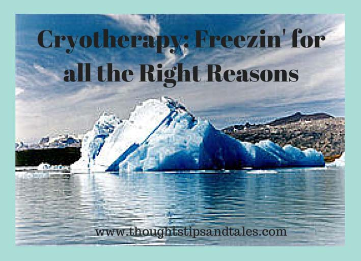 Cryotherapy:  Freezin' for all the Right Reasons