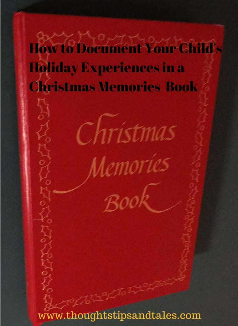 How to Document Your Child's Holiday Experiences in a Christmas Memories Book
