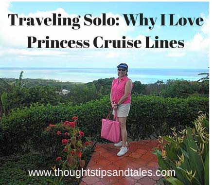 Traveling Solo: Why I Love Princess Cruise Lines