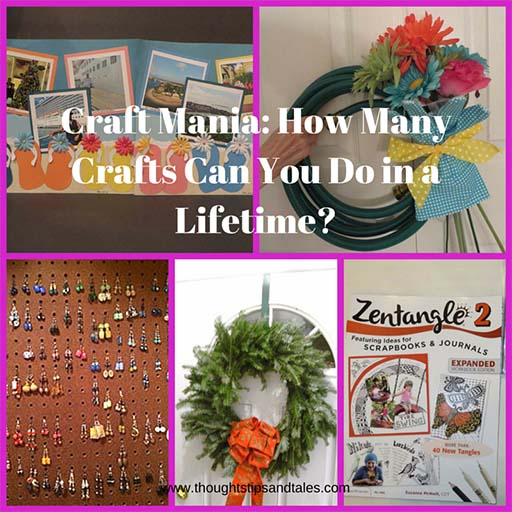 Craft Mania -- How Many Crafts Can You Do in a Lifetime?