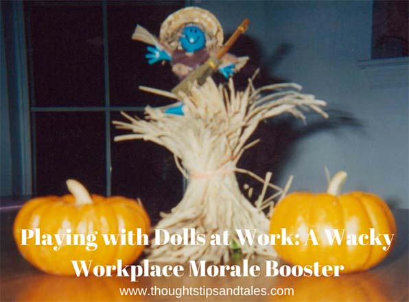 Playing with Dolls at Work: A Wacky Workplace Morale Booster