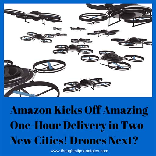 Amazon Kicks Off Amazing One-Hour Delivery; Drones Next?