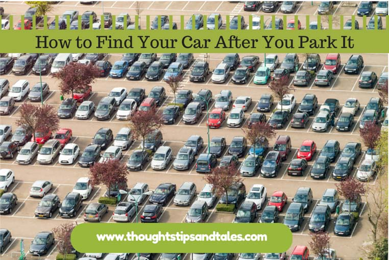 How to Find Your Car After You Park It