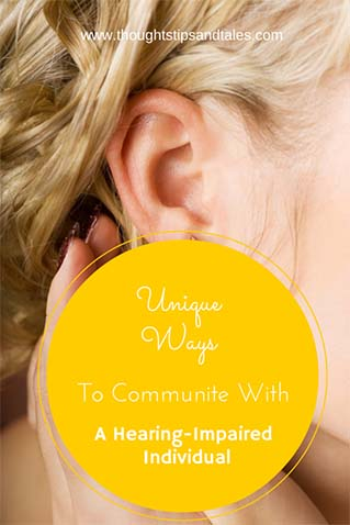 Unique Ways to Communicate with a Hearing-Impaired Individual