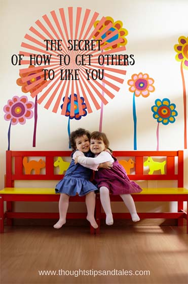 The secret of getting others to like you