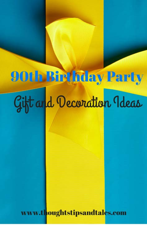 90th birthday party gift and decoration ideas
