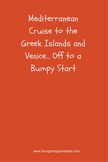 Mediterranean Cruise to Venice and Greece: Off to a Bumpy Start