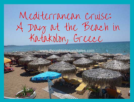 Mediterranean Cruise: A Day at the Beach at Katakolon, Greece