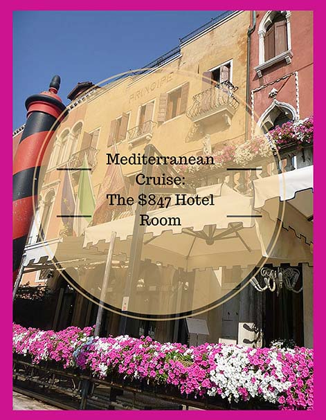 Mediterranean Cruise: The $847 Hotel Room