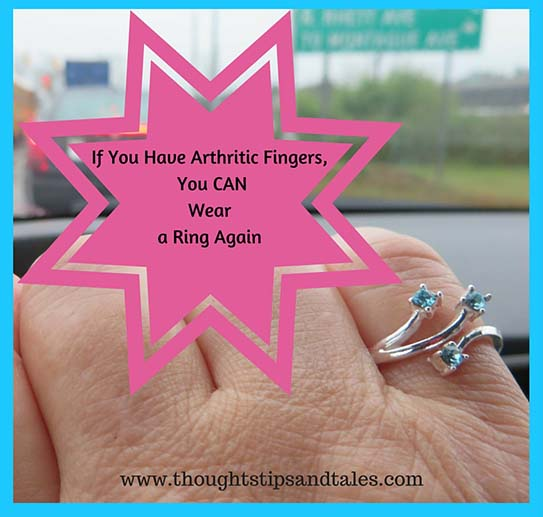 If You Have Arthritic Fingers, You CAN Wear a Ring Again