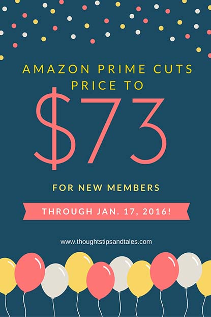 Amazon Prime cuts price to $73 for new members through January 17, 2016