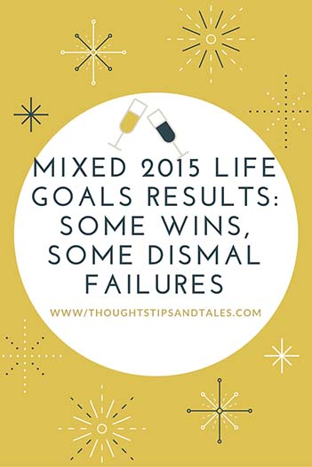 Mixed 2015 Life Goals Results: Some Wins, Some Dismal Failures