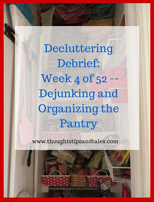 Decluttering the Pantry: Week 4 of 52 -- Dujunking and Organizing the Pantry